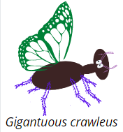 "insect with butterfly wings and ant-like body ""Gigantuous crawleus"""